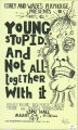 Young, Stupid and Not All-Together With It