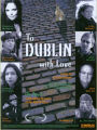 To Dublin with Love