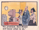 "7.01.004: Comic strip re: computers with caption ""No problem, Don Walsh will know what to..."