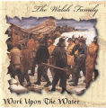 5.07.020: Work Upon the Water. by The Walsh Family, 1999