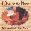 "2.13.005: ""Close to the Floor : Newfoundland Dance Music,"" 1992 feat. Tickle Harbour's..."
