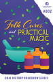 Folk Cures and Practical Magic