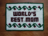 Dredge, Blanche.  'World's Best Mom' sign in plastic canvas made by Blanche Dredge, Black Duck...